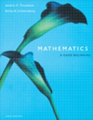 Mathematics: A Good Beginning (with InfoTrac)