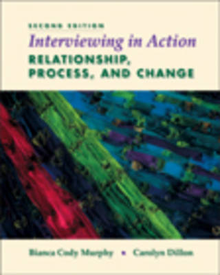Interviewing in Action: Relationship, Process and Change (Paperback)