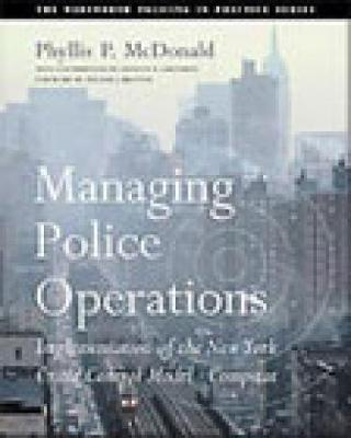 Managing Police Operations: Implementing the NYPD Crime Control Model Using COMPSTAT (Paperback)