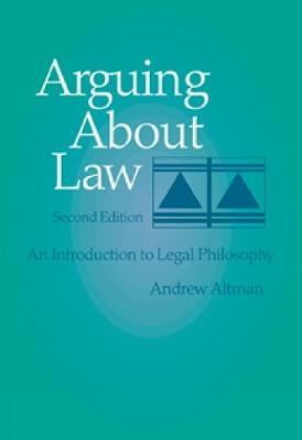 Arguing About Law: An Introduction to Legal Philosophy (Paperback)