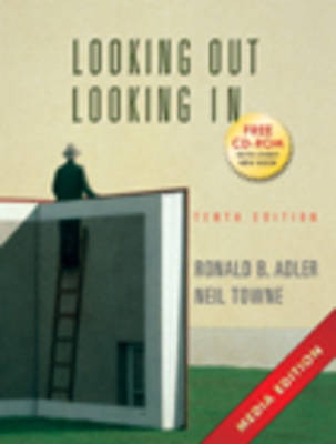 Looking Out, Looking in: Interpersonal Communication