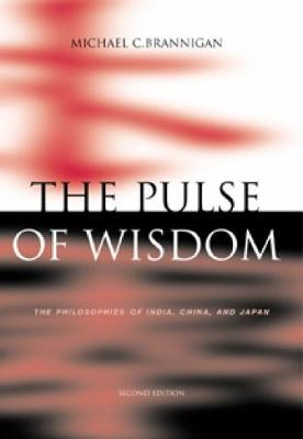 The Pulse of Wisdom: The Philosophies of India, China, and Japan (Paperback)