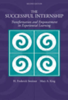 The Successful Internship: Transformation and Empowerment in Experiential Learning (Paperback)
