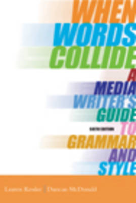 When Words Collide: A Media Writer's Guide to Grammar and Style (Spiral bound)