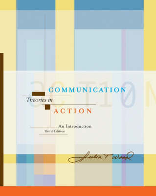 Comm Theories in Action 3e: An Introduction (Book)