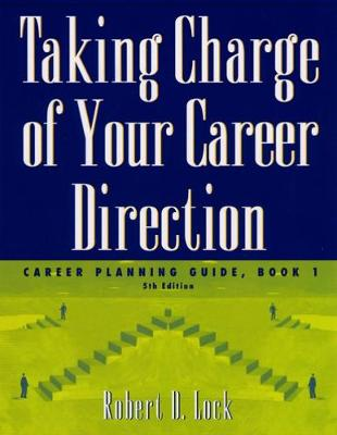 Cover Taking Charge of Your Career Direction: Career Planning Guide, Book 1