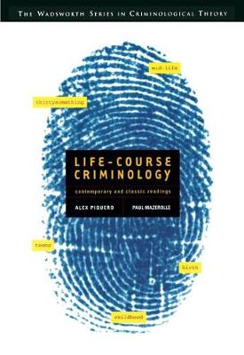 Life-course Criminology: Contemporary and Classic Readings (Paperback)