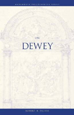 On Dewey: The Reconstruction of Philosophy - Wadsworth Philosophers Series (Paperback)