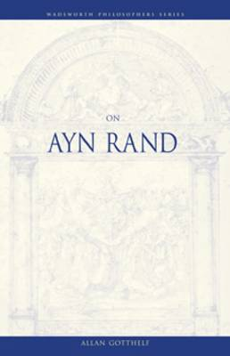 On Ayn Rand - Wadsworth Philosophers Series (Paperback)