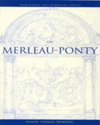 On Merleau-Ponty - Wadsworth Philosophers Series (Paperback)