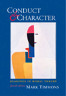 Conduct and Character: Readings in Moral Theory (Paperback)