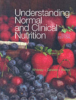 Understanding Normal and Clinical Nutrition (Hardback)