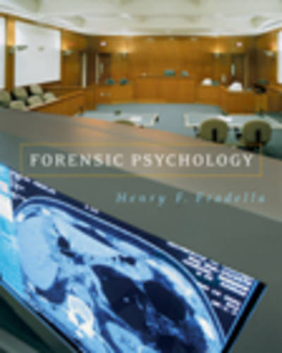 Forensic Psychology: The Use of Behavioral Sciences in the Civil and Criminal Justice Systems (Hardback)