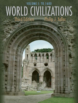 World Civilizations: To 1600 (Chapters 1-27) v. 1 (Paperback)