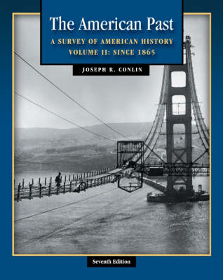 The American Past: Since 1865 v.2: A Survey of American History (Paperback)