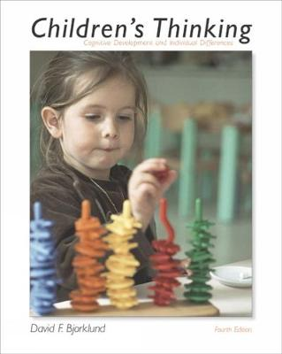 Children's Thinking: Cognitive Development and Individual Differences (with InfoTrac (R)) (Paperback)