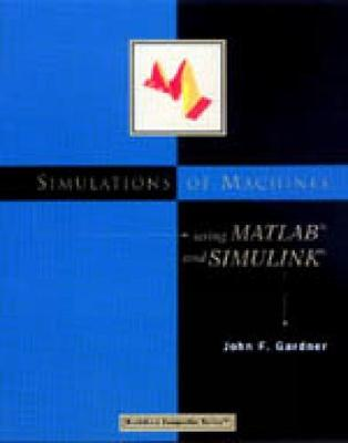 Simulations of Machines Using MATLAB (R) and SIMULINK (R) (Paperback)