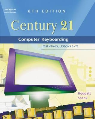 Century 21 Computer Keyboarding: Essentials, Lessons 1-75 (Hardback)