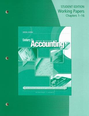 Working Papers, Chapters 1-16 for Gilbertson/Lehman's Century 21 Accounting: General Journal, 9th (Paperback)