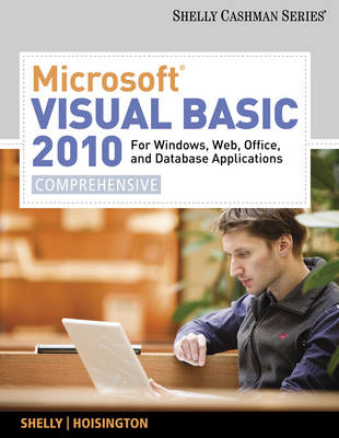Microsoft Visual Basic 2010 for Windows, Web, Office, and Database Applications: Comprehensive - Shelly Cashman (Paperback)