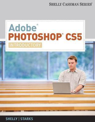 Adobe (R) Photoshop (R) CS5: Introductory