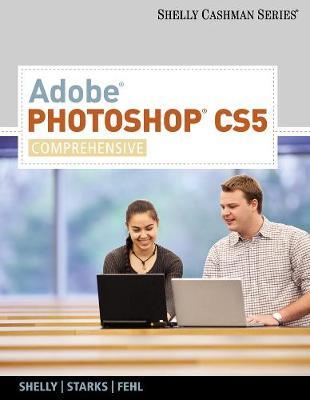 Adobe (R) Photoshop (R) CS5: Comprehensive