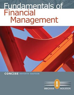 Fundamentals of Financial Management, Concise Edition (with Thomson ONE - Business School Edition)