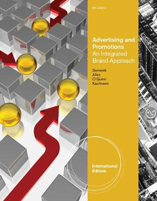 Advertising and Promotions: An Integrated Brand Approach, International Edition (Paperback)