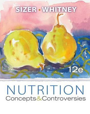 Nutrition: Concepts and Controversies - Cengage Advantage Books