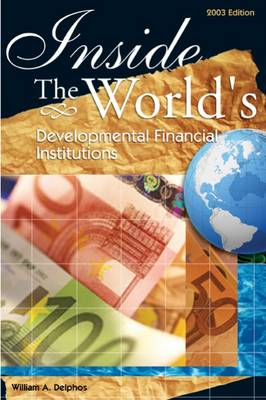Inside the World's Development Finance Institutions (Hardback)
