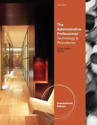 The Administrative Professional: Procedures and Theory, International Edition
