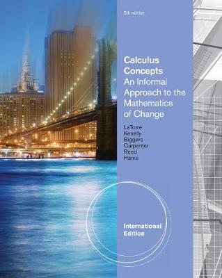 Calculus Concepts: An Informal Approach to the Mathematics of Change, International Edition (Paperback)