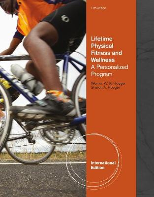 Lifetime Physical Fitness and Wellness: A Personalized Program, International Edition (Paperback)