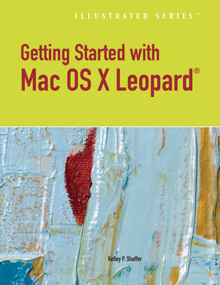 Getting Started with Macintosh OS X Leopard - Illustrated Series (Paperback)