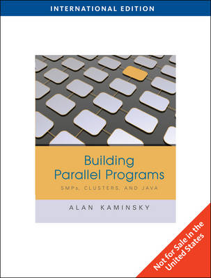Building Parallel Programs: SMPs, Clusters and Java (Paperback)