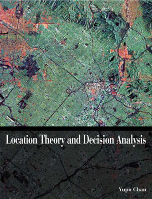 Location Theory and Decision Analysis with Facility-location and Land-use Models