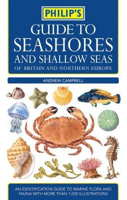 Philip's Guide to Seashores and Shallow Seas - Philip's Guide to... (Paperback)