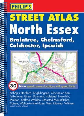 Philip's Street Atlas North Essex: Braintree, Chelmsford, Colchester, Ipswich - Philip's Street Atlases (Spiral bound)