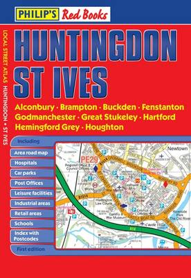 Philip's Red Books Huntingdon and St Ives - Philip's Local Street Atlases (Paperback)