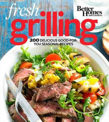 Better Homes and Gardens Fresh Grilling (Paperback)