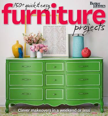 Better Homes and Gardens 150 Quick and Easy Furniture Projects (Paperback)