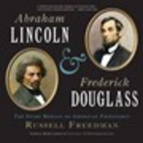 Abraham Lincoln and Frederick Douglass: The Story Behind an American Friendship (Paperback)