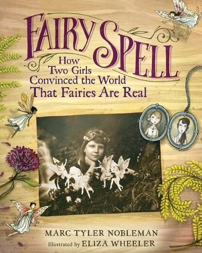 Fairy Spell: How Two Girls Convinced the World That Fairies Are Real (Hardback)