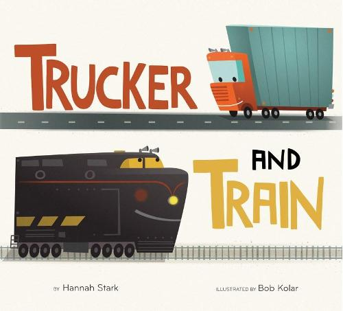 Trucker and Train (Hardback)