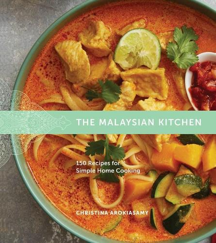 Malaysian Kitchen: 150 Recipes for Simple Home Cooking (Hardback)