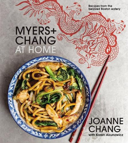 Myers and Chang at Home: Recipes from the Beloved Boston Eatery (Hardback)