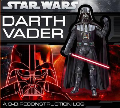 Darth Vader: A 3-D Reconstruction Log - Star Wars(Classic) (Board book)