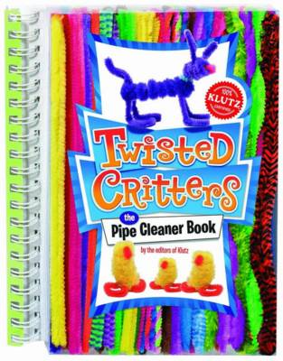 Twisted Critters: The Pipe Cleaner Book - Klutz