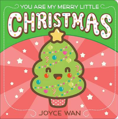 You Are My Merry Little Christmas (Board book)