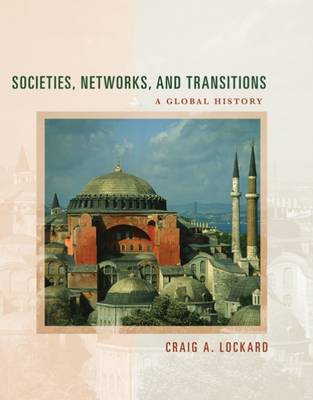 Societies, Networks, and Transitions: Since 1450 v. 2: A Global History Updated with Geography Overview (Paperback)